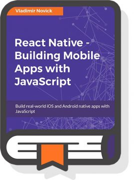 React Native - Building Mobile Apps with JavaScript by Vladimir Novik
